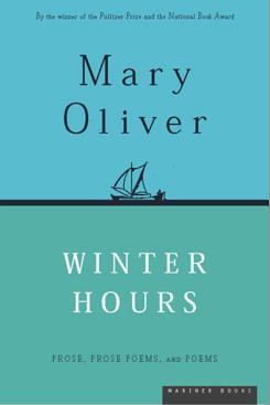 Mary Oliver - Winter Hours